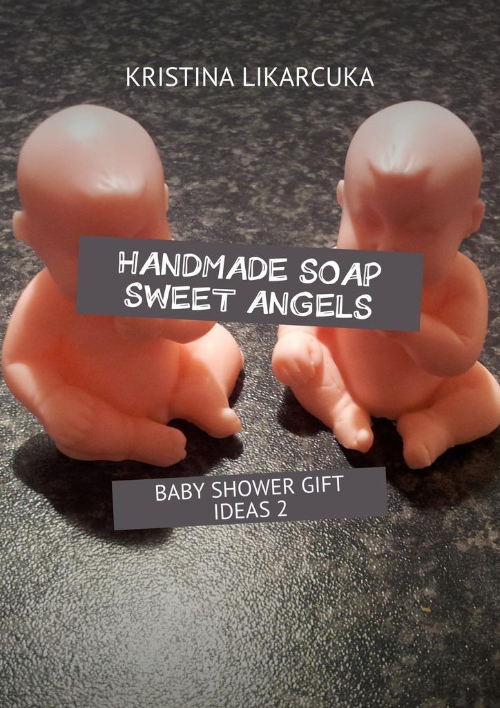 Handmadesoap sweet angels. Baby shower gift ideas