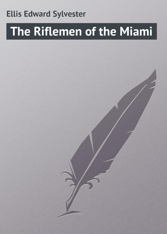 The Riflemen of the Miami