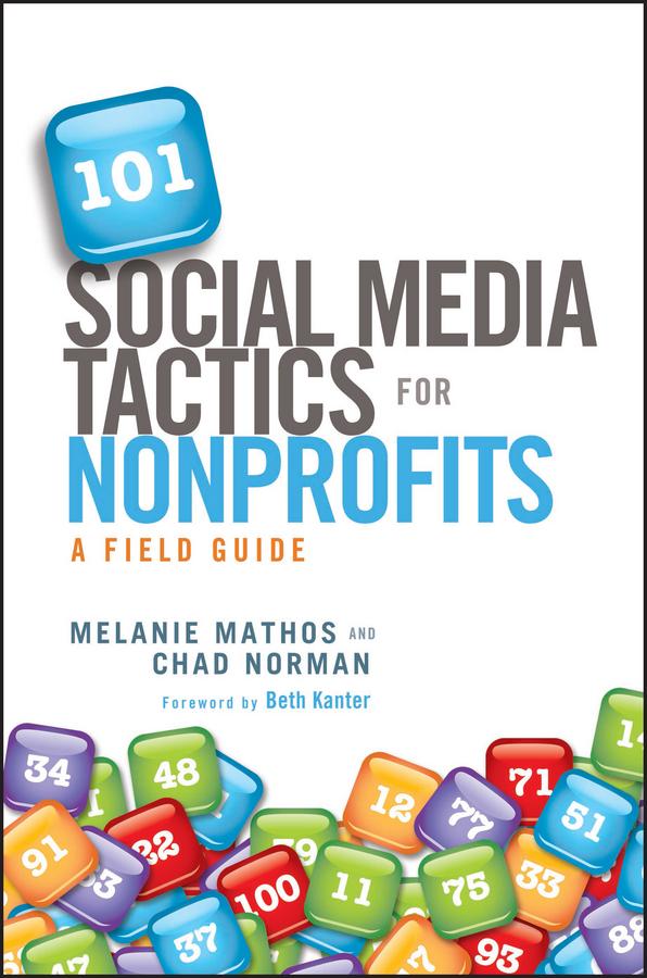 101 Social Media Tactics for Nonprofits. A Field Guide