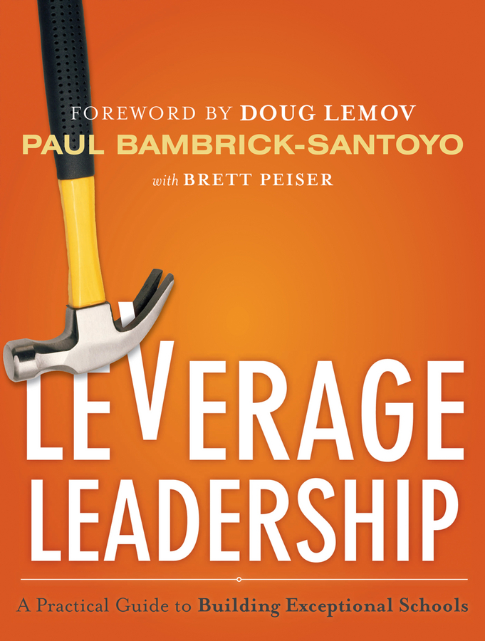Leverage Leadership. A Practical Guide to Building Exceptional Schools