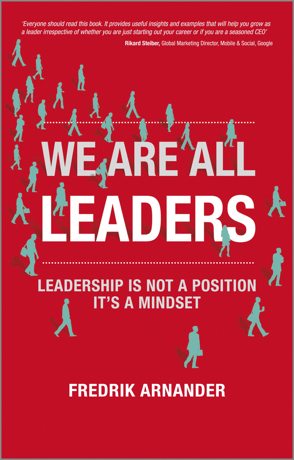 We Are All Leaders. Leadership is Not a Position, It's a Mindset