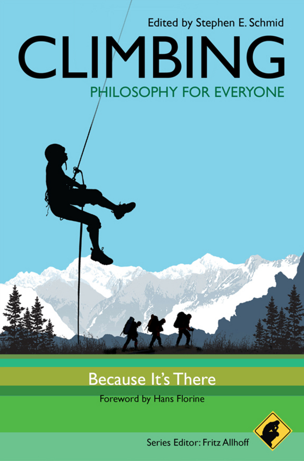 Climbing - Philosophy for Everyone. Because It's There