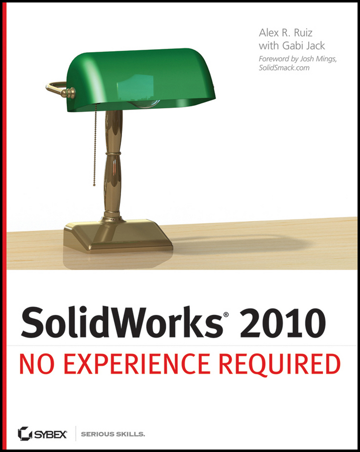 SolidWorks 2010. No Experience Required