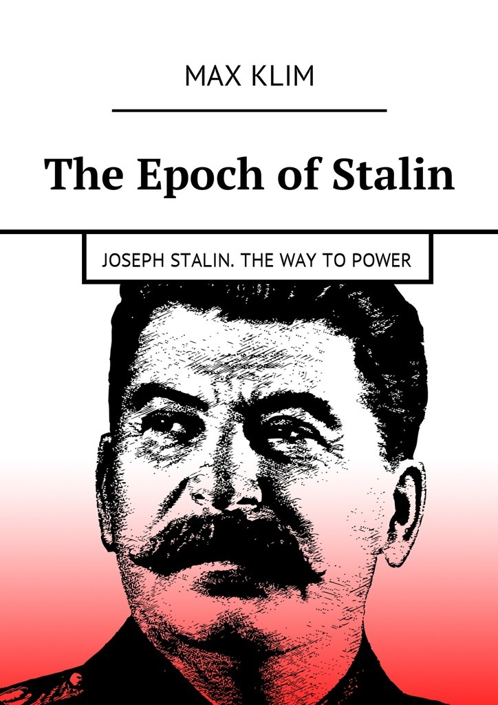 The Epoch of Stalin. Joseph Stalin. The way topower