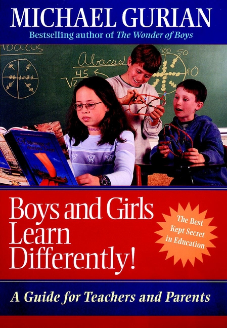 Boys and Girls Learn Differently!. A Guide for Teachers and Parents