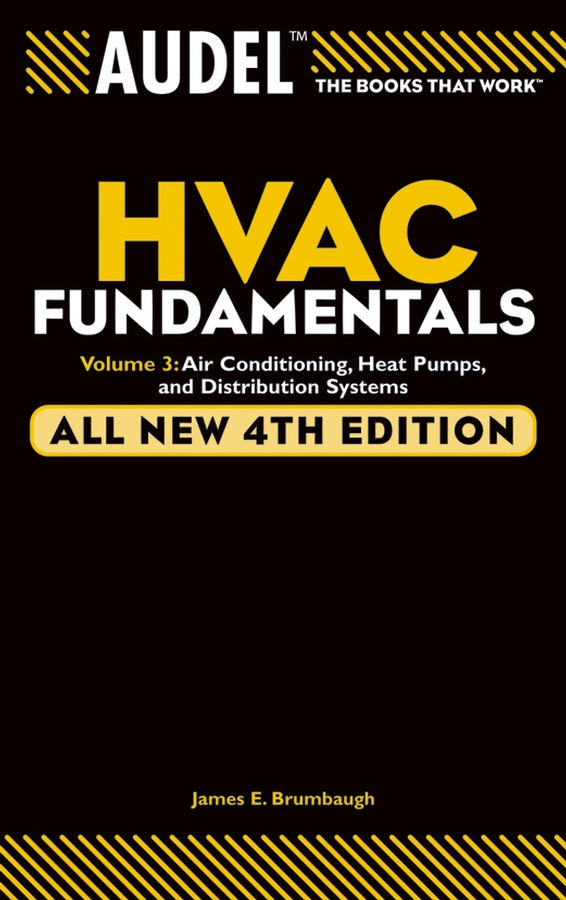 Audel HVAC Fundamentals, Volume 3. Air Conditioning, Heat Pumps and Distribution Systems