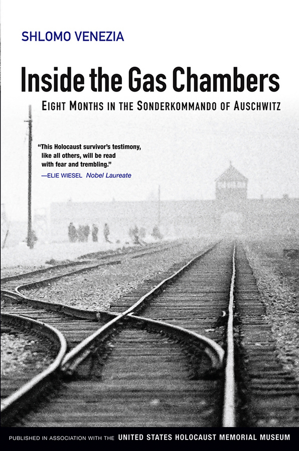 Inside the Gas Chambers. Eight Months in the Sonderkommando of Auschwitz