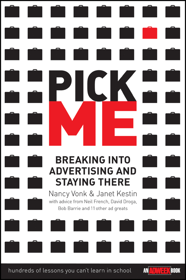 Pick Me. Breaking Into Advertising and Staying There
