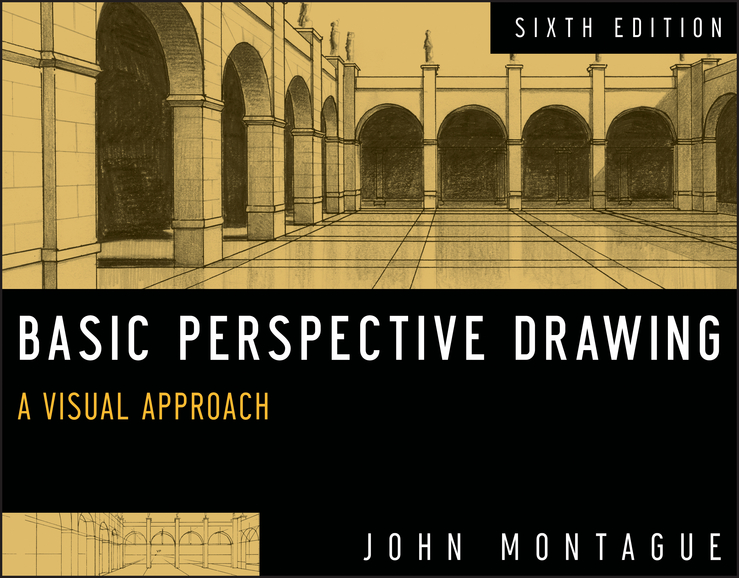 Basic Perspective Drawing, Enhanced Edition. A Visual Approach