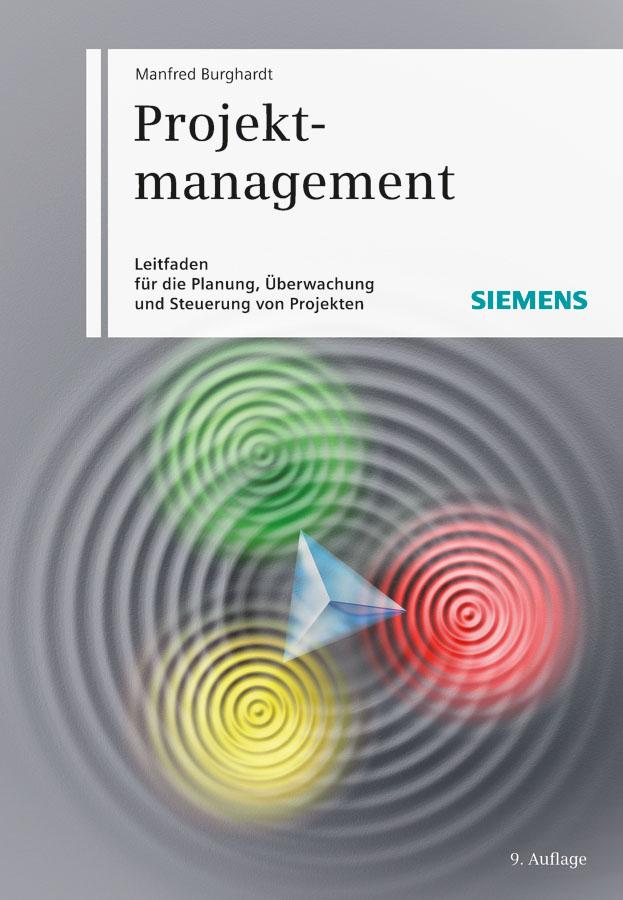 Projektmanagement. Leitfaden für die Planung, Überwachung und Steuerung von Projekten