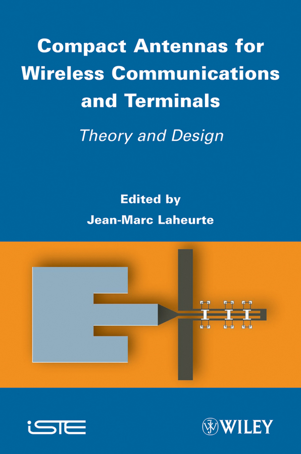 Compact Antennas for Wireless Communications and Terminals. Theory and Design
