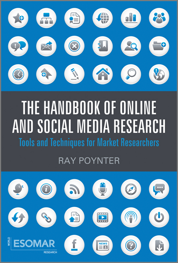 The Handbook of Online and Social Media Research. Tools and Techniques for Market Researchers