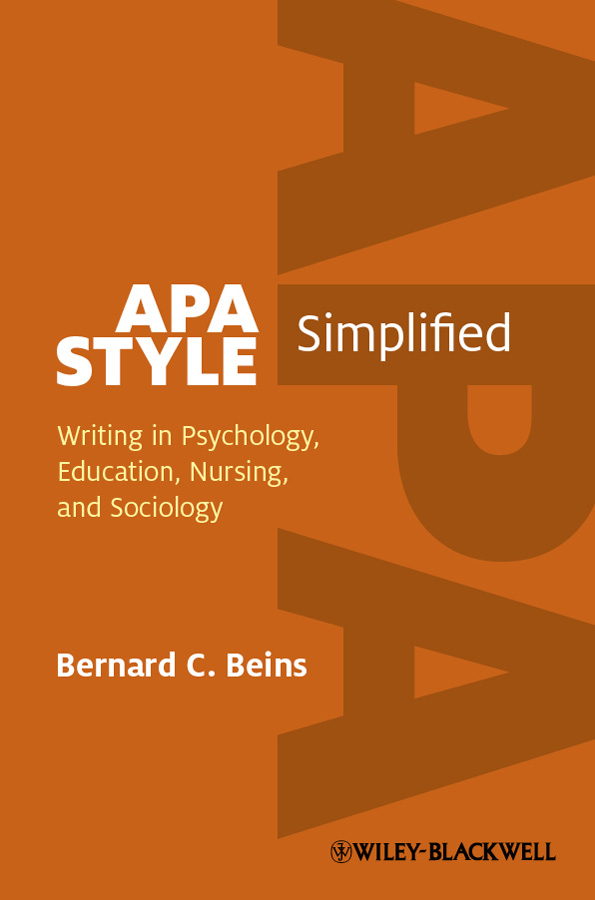 APA Style Simplified. Writing in Psychology, Education, Nursing, and Sociology