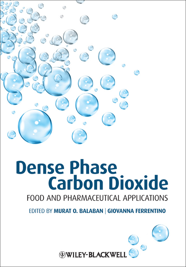 Dense Phase Carbon Dioxide. Food and Pharmaceutical Applications