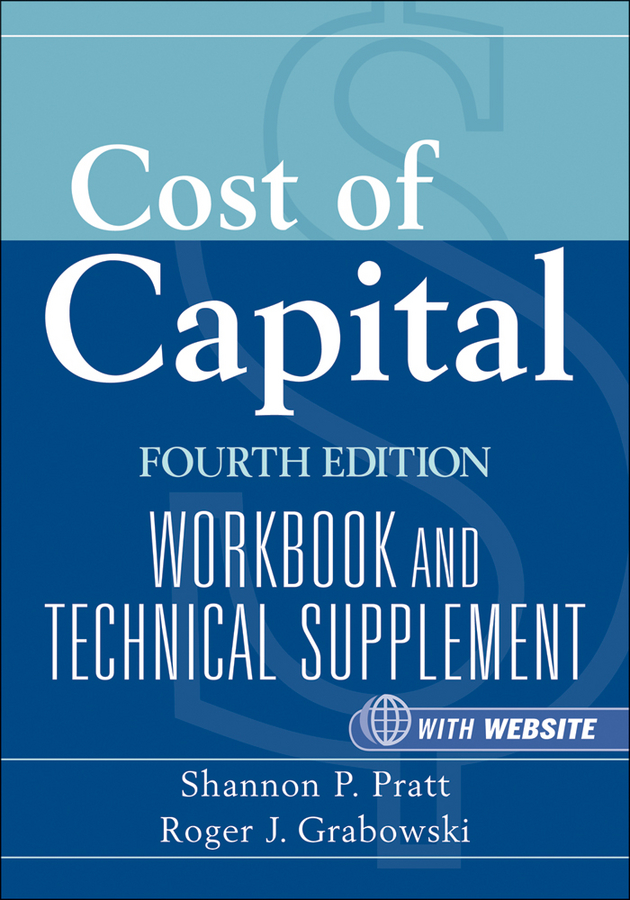 Cost of Capital. Workbook and Technical Supplement