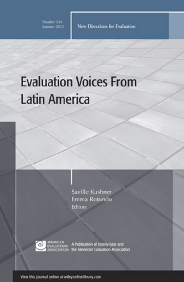 Evaluation Voices from Latin America. New Directions for Evaluation, Number 134
