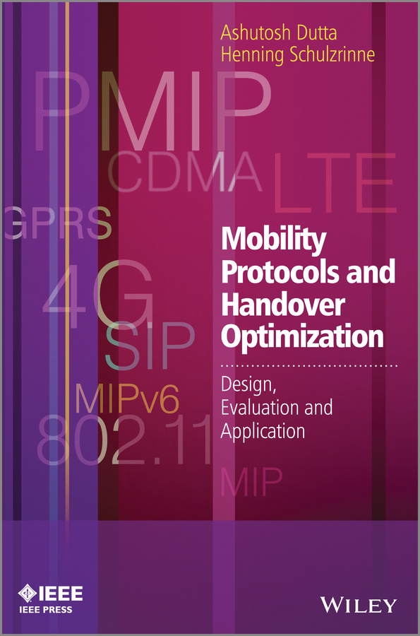 Mobility Protocols and Handover Optimization. Design, Evaluation and Application