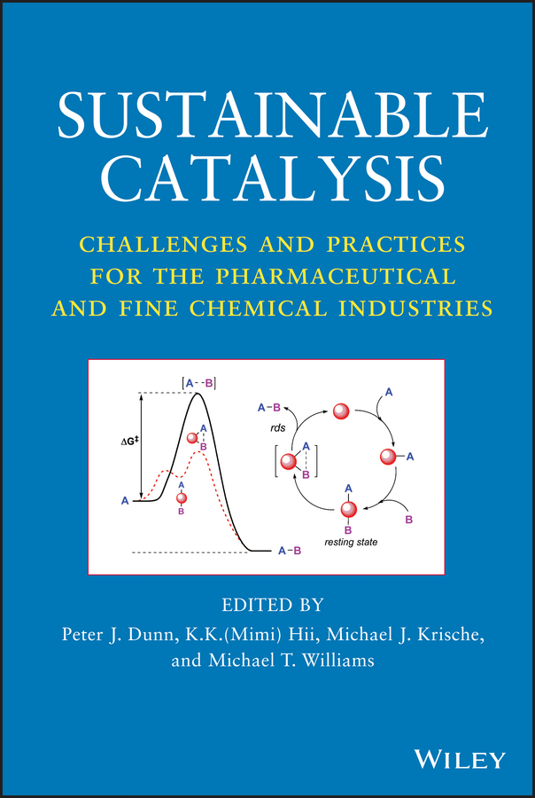 Sustainable Catalysis. Challenges and Practices for the Pharmaceutical and Fine Chemical Industries