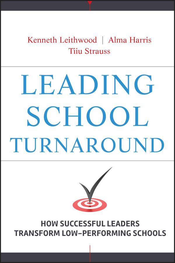 Leading School Turnaround. How Successful Leaders Transform Low-Performing Schools