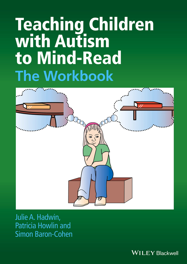 Teaching Children with Autism to Mind-Read. The Workbook