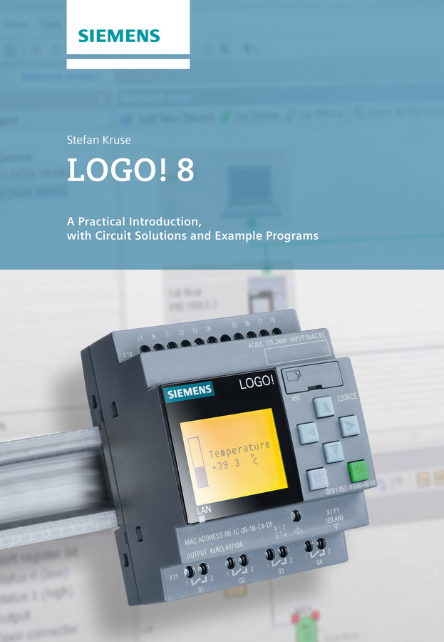 LOGO! 8. A Practical Introduction, with Circuit Solutions and Example Programs