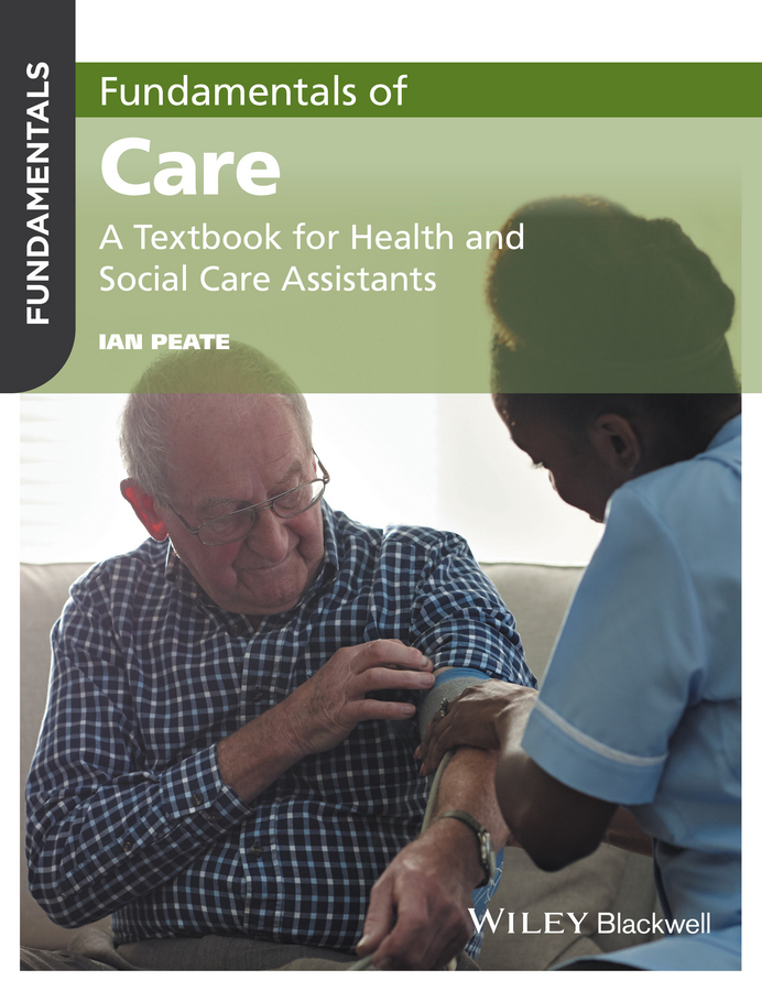 Fundamentals of Care. A Textbook for Health and Social Care Assistants