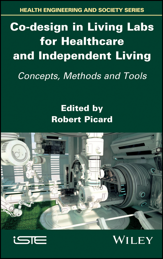 Co-design in Living Labs for Healthcare and Independent Living. Concepts, Methods and Tools