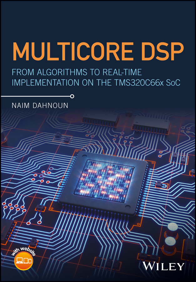 Multicore DSP. From Algorithms to Real-time Implementation on the TMS320C66x SoC