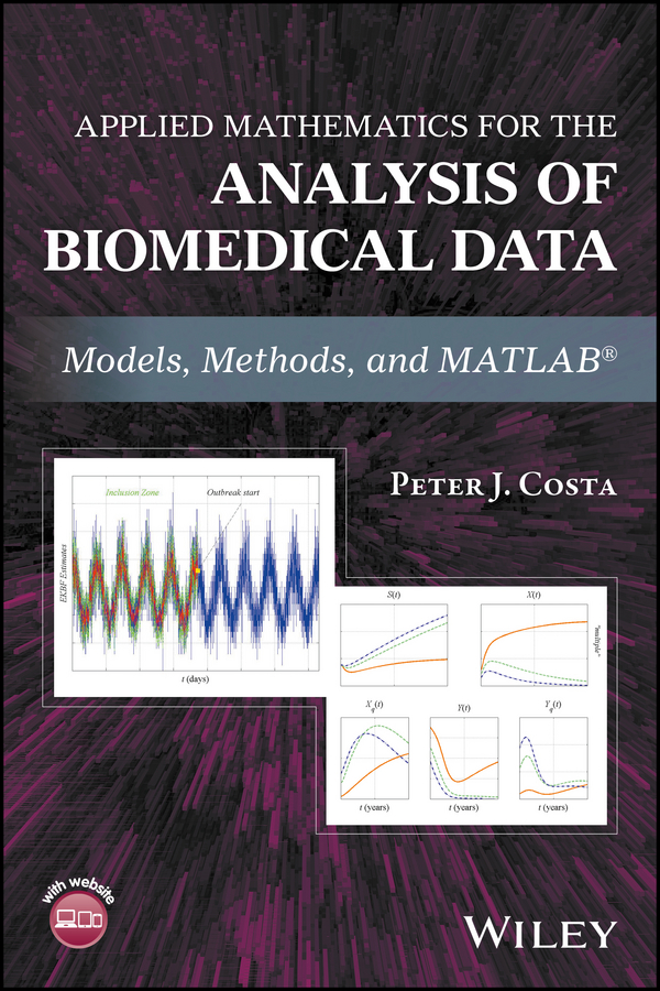 Applied Mathematics for the Analysis of Biomedical Data. Models, Methods, and MATLAB