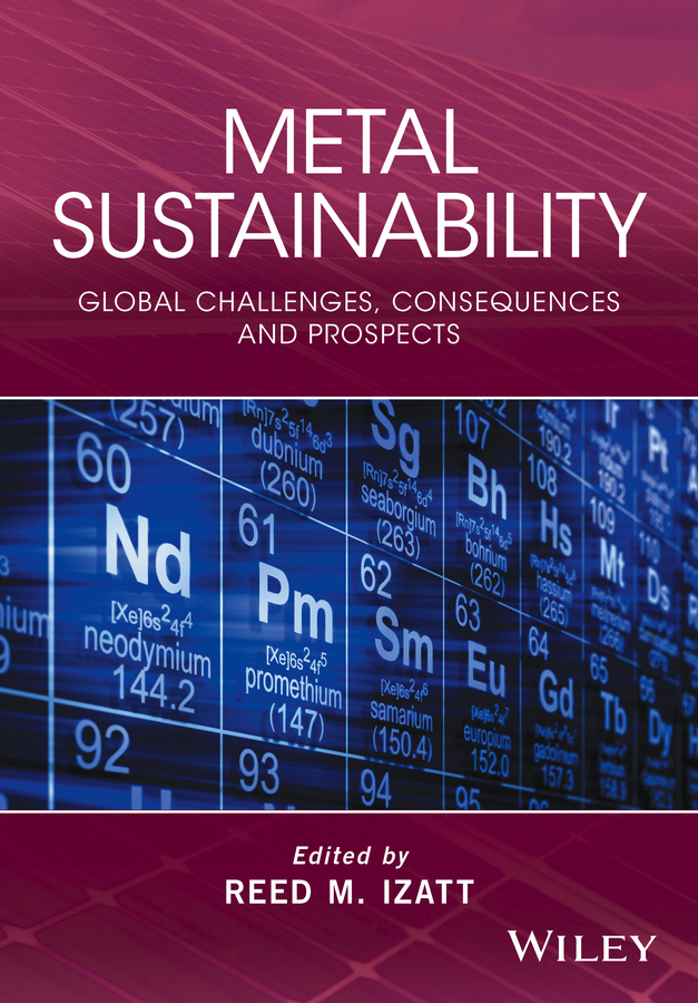 Metal Sustainability. Global Challenges, Consequences, and Prospects