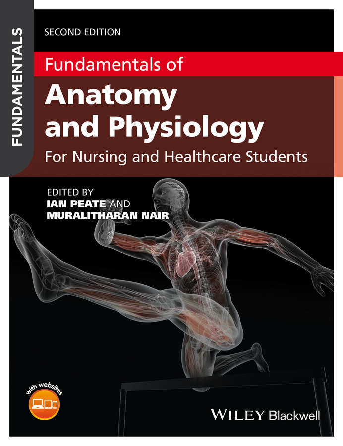 Fundamentals of Anatomy and Physiology. For Nursing and Healthcare Students