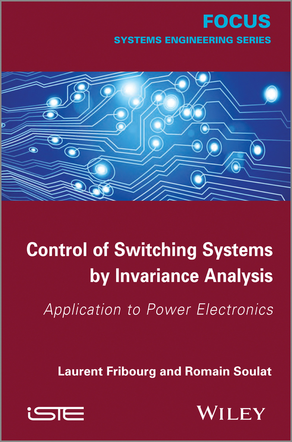 Control of Switching Systems by Invariance Analysis: Applcation to Power Electronics