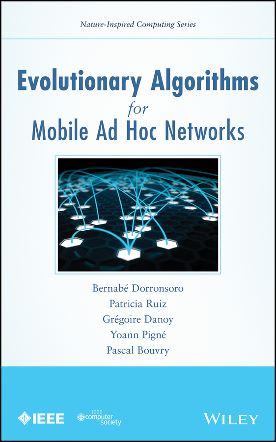 Evolutionary Algorithms for Mobile Ad Hoc Networks