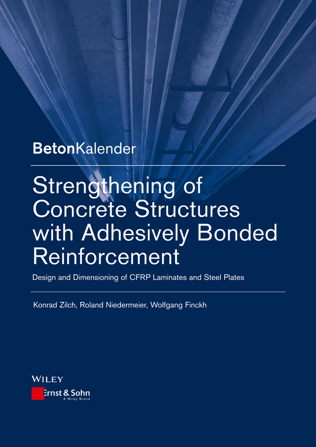 Strengthening of Concrete Structures with Adhesive Bonded Reinforcement. Design and Dimensioning of CFRP Laminates and Steel Plates