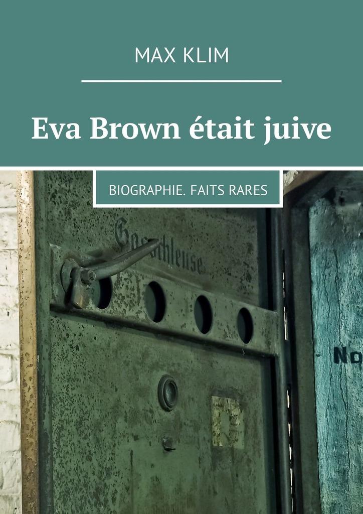 Eva Brownétait juive. Biographie. Faits rares