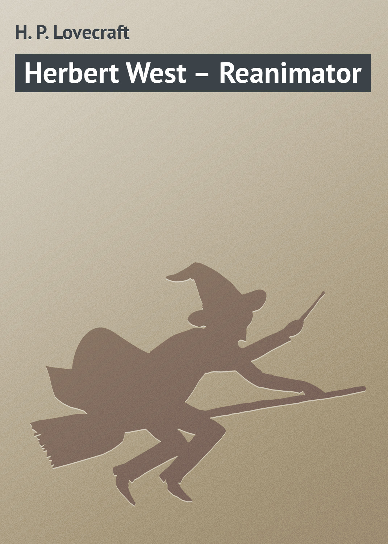 Herbert West– Reanimator