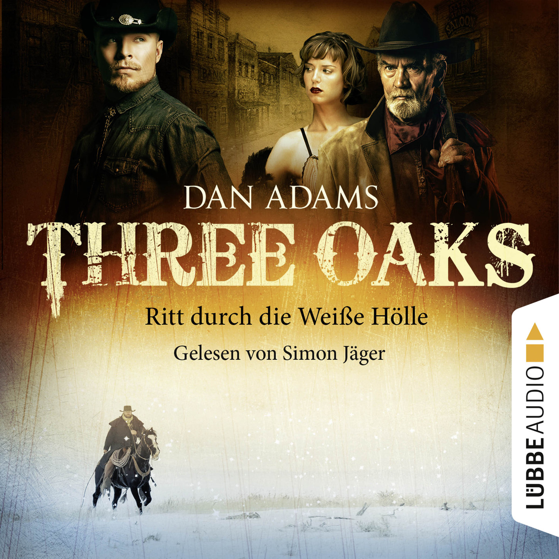 Three Oaks, Folge 1: Ritt durch die weiße Hölle