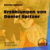 Erzählungen von Daniel Spitzer (Ungekürzt)