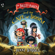 The Jolley-Rogers and the Cave of Doom - The Jolley-Rogers, Book 2 (Unabridged)