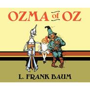 Ozma of Oz - Oz, Book 3 (Unabridged)