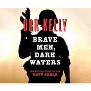 Brave Men, Dark Waters (Unabridged)