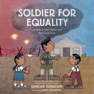 Soldier for Equality - José de la Luz Sáenz and the Great War (Unabridged)