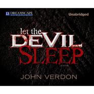 Let the Devil Sleep - Dave Gurney 3 (Unabridged)