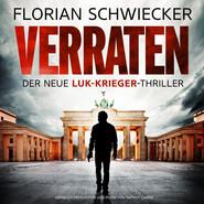 Verraten - Der neue Luk-Krieger-Thriller (Ungekürzt)
