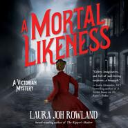 A Mortal Likeness - A Victorian Mystery 2 (Unabridged)