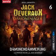 Dämonendämmerung - Jack Deveraux 6 (Ungekürzt)