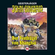 John Sinclair, Folge 93: Der Pesthügel von Shanghai