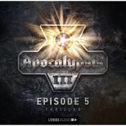 Apocalypsis, Staffel 3, Folge 5
