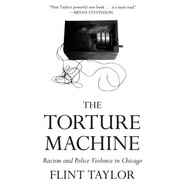 The Torture Machine - Racism and Police Violence in Chicago (Unabridged)