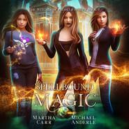Spellbound Magic - Witches of Pressler Street, Book 3 (Unabridged)